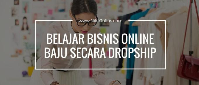 Belajar Bisnis Online Baju secara Dropship