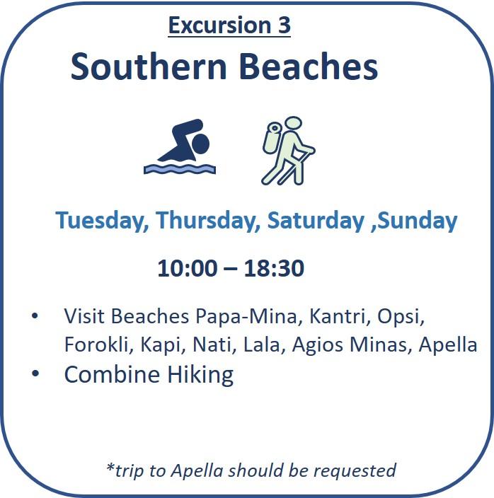 Excursion 3: Southern beaches Beaches Papa Minas, Kantri,Opsi, Forokli, Kapi, Nati, Agios Minas, Lala, Apella. Hiking paths