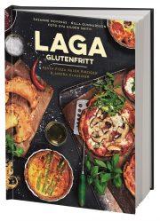 Laga glutenfritt : pasta, pizza, pajer, piroger & andra klassiker av Susanne Hovenäs, Nilla Gunnarsson