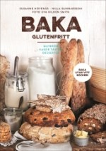 Baka Glutenfritt- matbröd, kakor, tårtor & desserter; Nilla Gunnarsson / Susanne Hovenäs