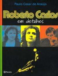 Caso mais famoso foi da proibição da biografia de Roberto Carlos