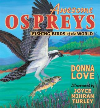 Awesome Osprey: Fishing Birds of the World