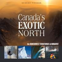 Canada – The Exotic North / L'Exotisme Du Nord