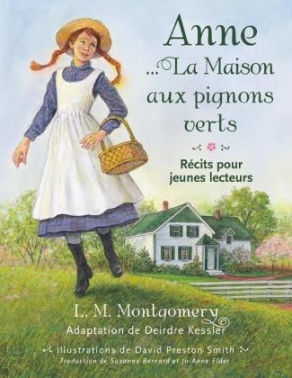 Anne: La Maison aux pignons verts récits pour jeunes lecteurs