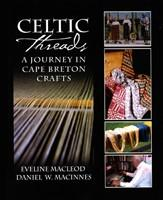 Celtic Threads: A Journey In Cape Breton Crafts