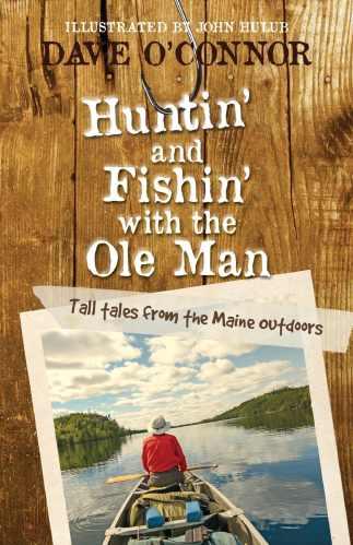 Huntin' and Fishin' with the Ole Man