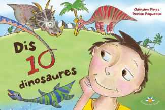 Dis dix dinosaures / Say Ten Dinosaurs