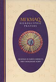 Mi'kmaq Hieroglyphic Prayers