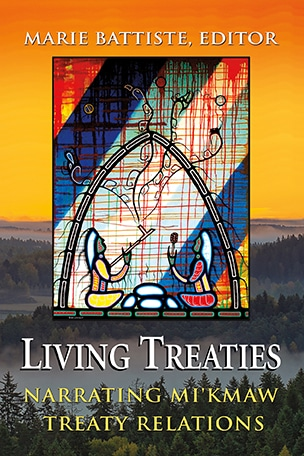 Living Treaties – Narrating Mi'kmaw Treaty Relations