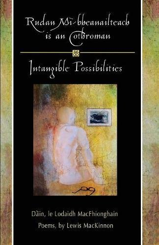 Rudan Mi-bheanailteach is an Cothroman/ Intangible Possibilites
