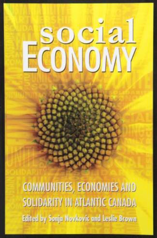 Social Economy : Communities, Economics and Solidarity in Atlantic Canada