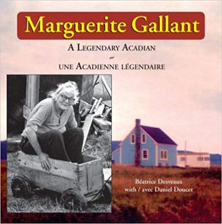 Marguerite Gallant A Legendary Acadian – Une Acadienne Legendaire