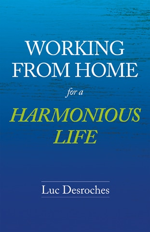 Working from Home for a Harmonious Life