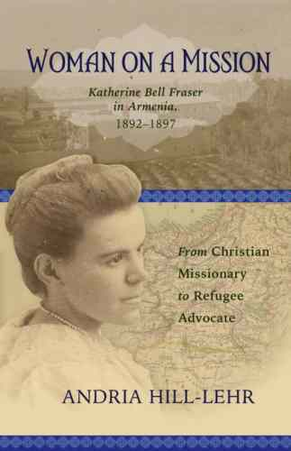 Woman on a Mission: Katherine Bell Fraser in Armenia, 1892–1897
