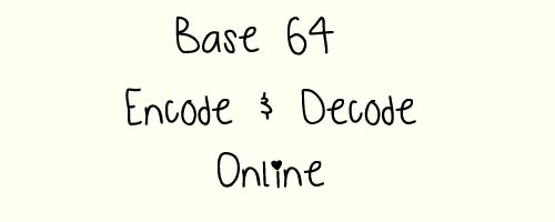 Base64 Encode and Decode Easily Online