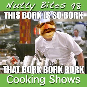 Nutty Bites 98: Cooking Shows