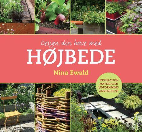 Nina Ewald: Design din have med højbede