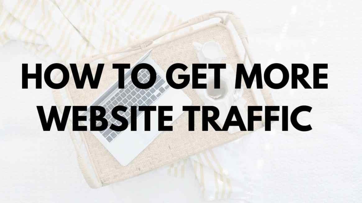 How to get more website traffic_