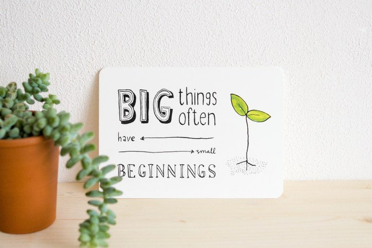 ninamaakt kaart 'big things often have small beginnings'
