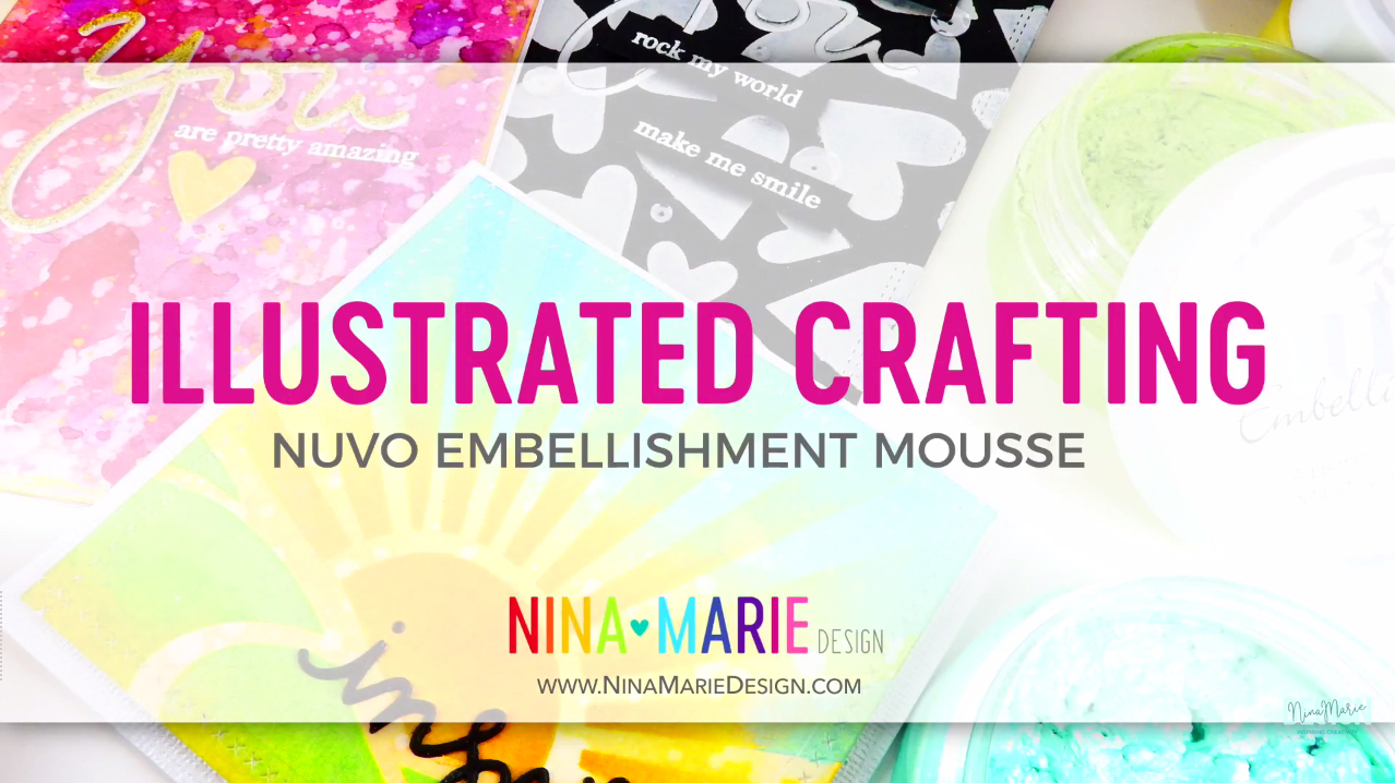 Illustrated Crafting Q&A: Nuvo Embellishment Mousse | Nina-Marie Design