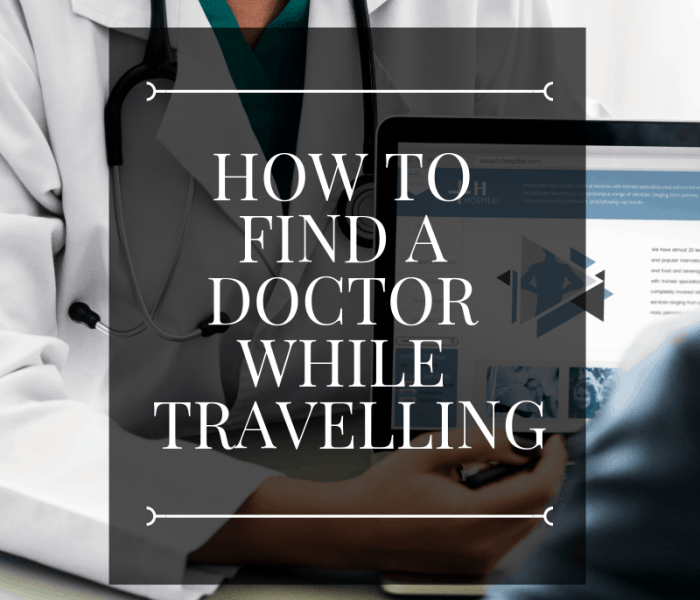 How to Find a Doctor While Travelling