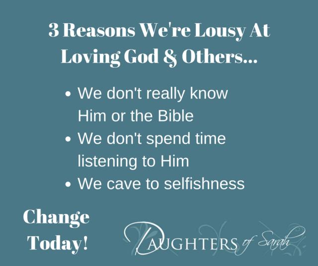 3 Reasons We're Lousy At Loving God &(2)