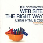 Build Your Own Web Site The Right Way Using HTML and CSS