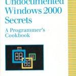 Undocumented Windows 2000 Secrets