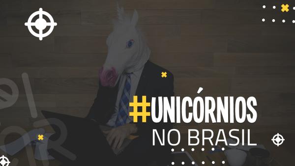 UNICÓRNIOS-NO-BRASIL