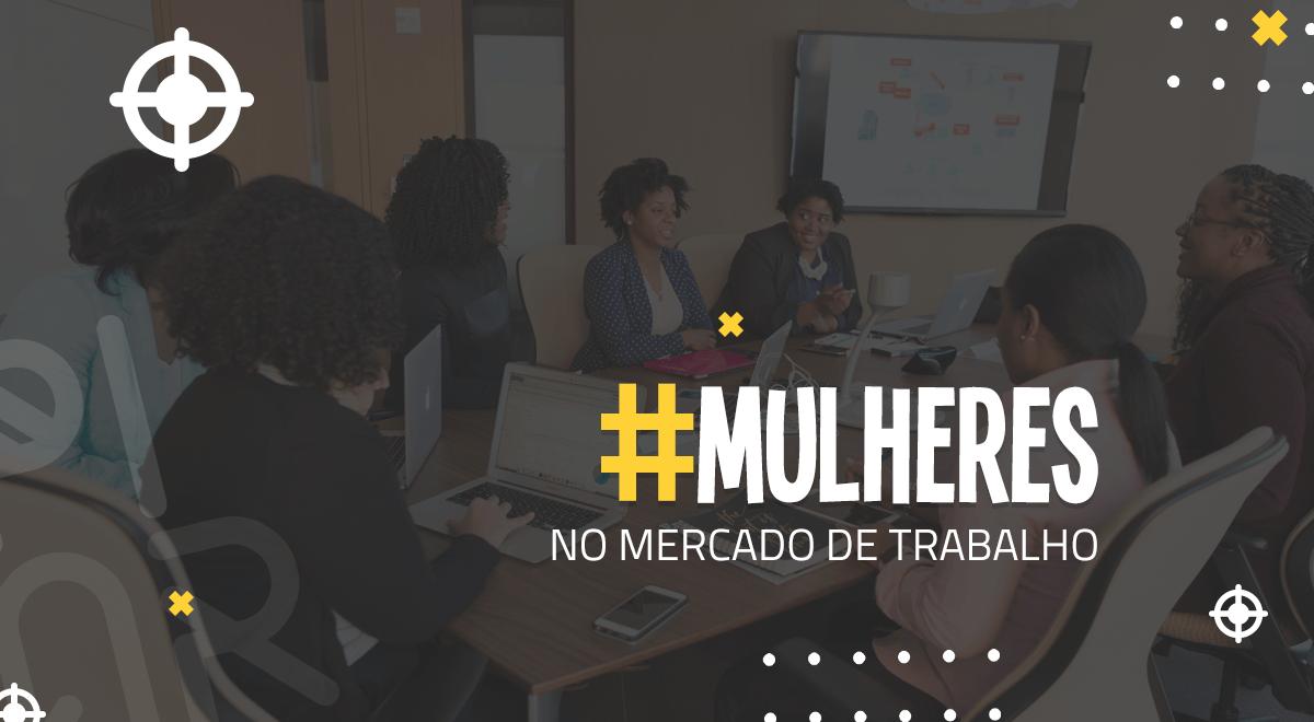 MULHERES NO MERCADO DE TRABALHO