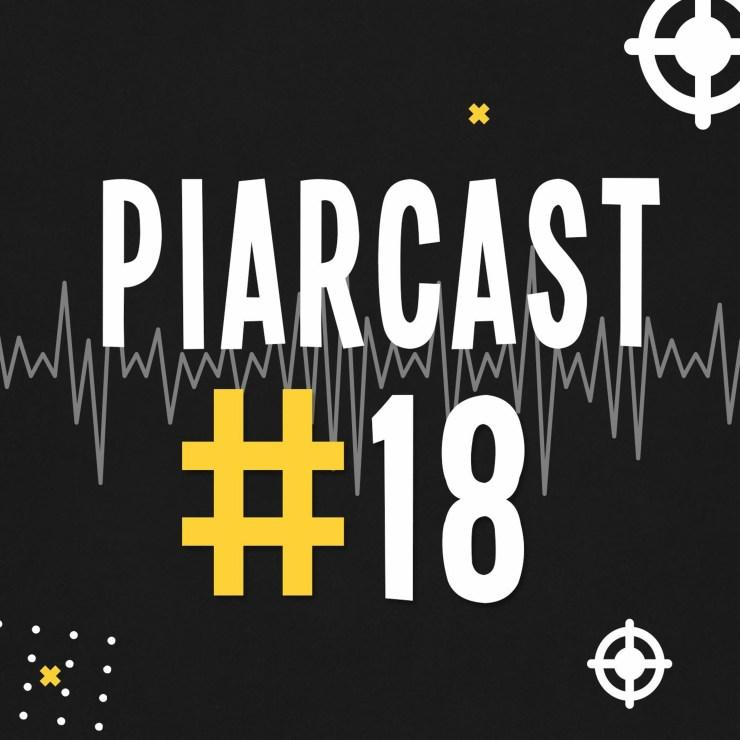 PiaRCast #18 – Empreendedor de primeira viagem