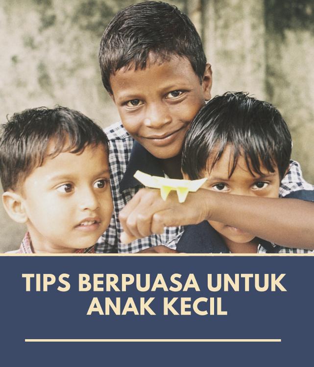 tips berpuasa untuk anak kecil