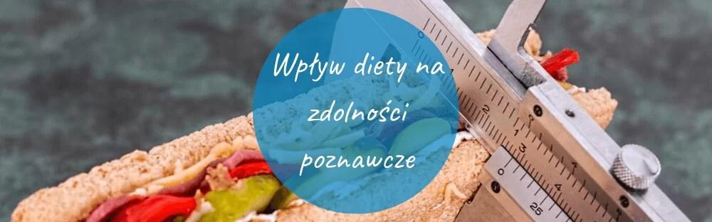 Wpływ diety na zdolności poznawcze - dobra pamięć