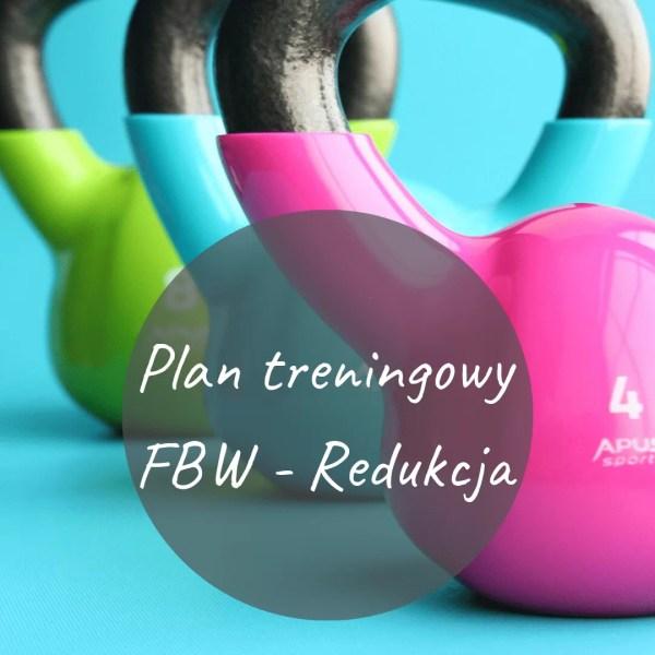 """Plan treningowy """"FBW - Redukcja"""" - plan treningowy na siłownie"""