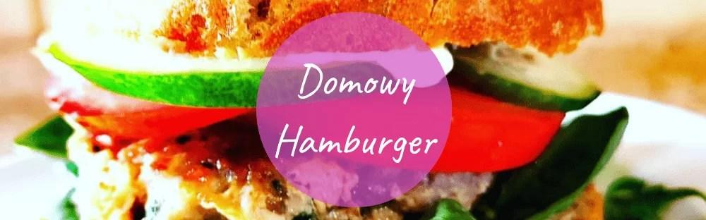 Domowy hamburger - hamburger przepis