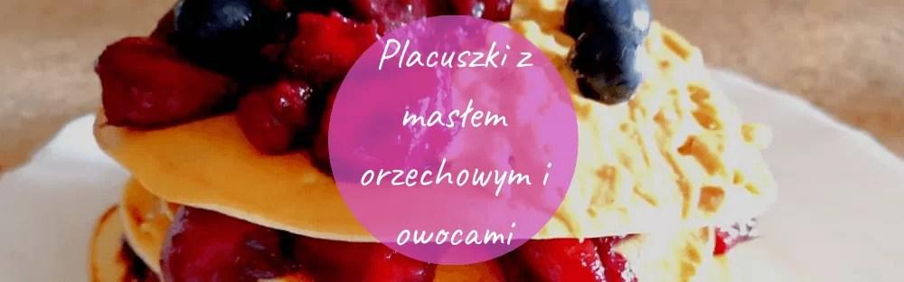 Placuszki z masłem orzechowym i owocami