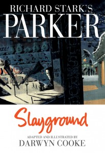 Parker: Slayground  Richard Stark/Darwyn Cooke (IDW Publishing)