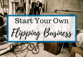 Start A Flipping Business