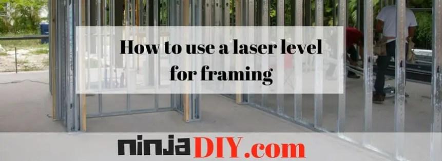 how to use a laser level for framing ninjadiy.com