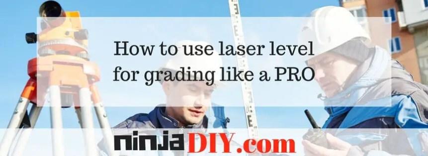 how to use laser level for grading ninjadiy.com