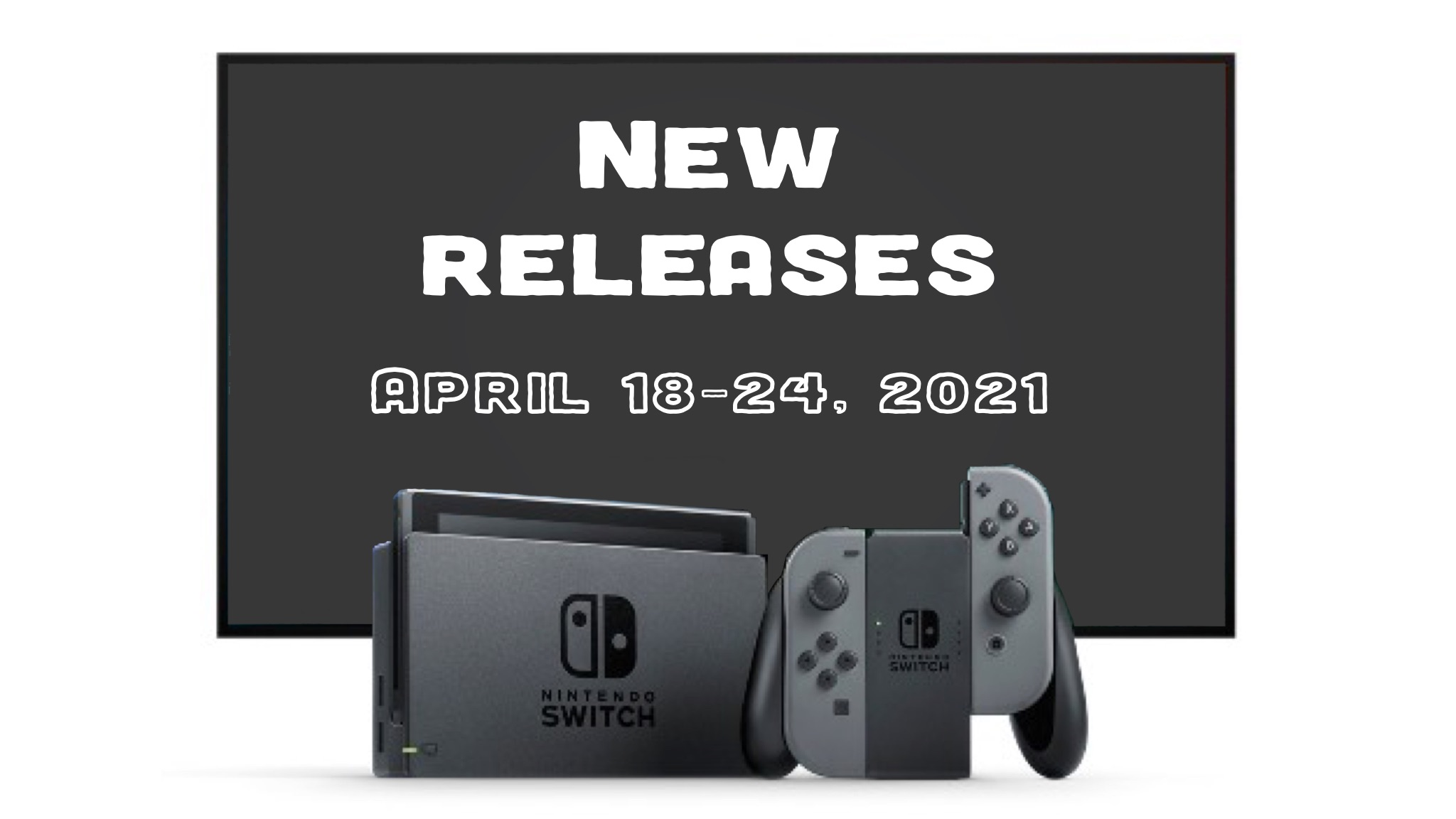 Nintendo Switch Retail and Download Games for the Week of April 18, 2021
