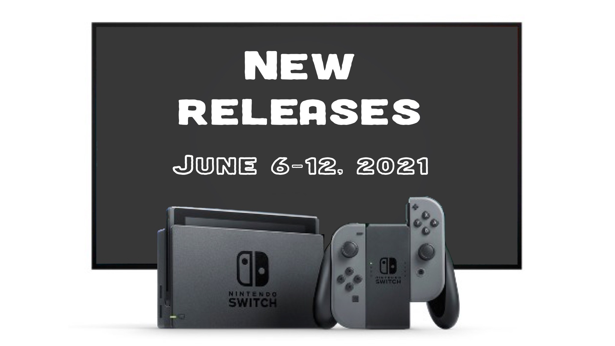 Nintendo Switch Retail and Download Games for the Week of June 6, 2021