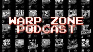 Warp Zone Premiere Episode