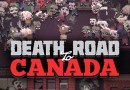 Death Road To Canada Postponed Due To Tragic Toronto Event
