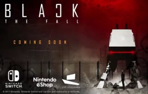 Black the Fall Nintendo Switch Announced