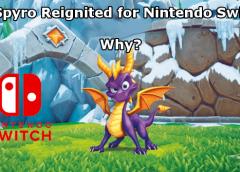 No Spyro Reignited Trilogy for Switch