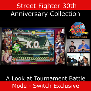 Tournament Battle Switch exclusive mode Street Fighter 30th Anniversary