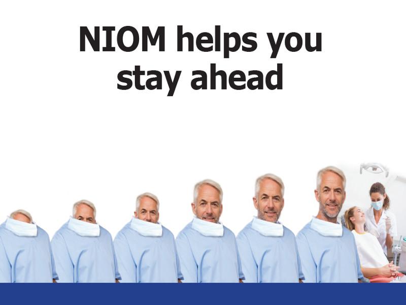 NIOM helps you stay ahead