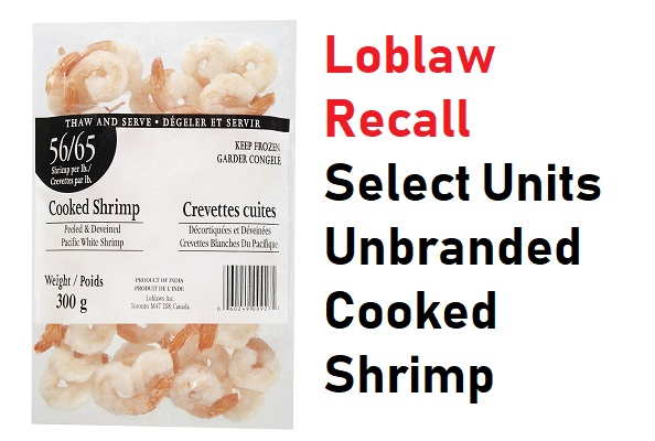 Product Recall: Select Units Unbranded Cooked Shrimp (CNW Group/Loblaw Companies Limited)