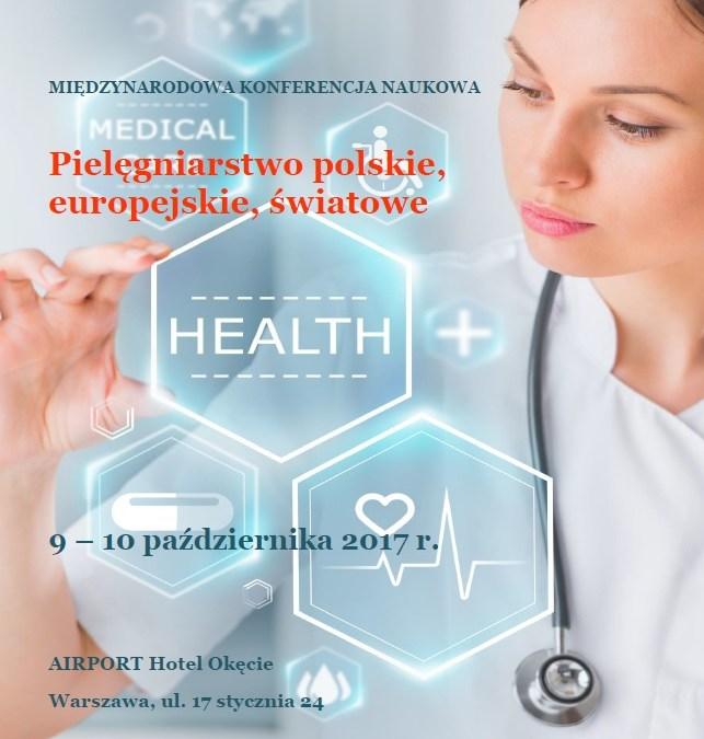 """Międzynarodowa Konferencja Naukowa """"Pielęgniarstwo polskie, europejskie, światowe"""""""